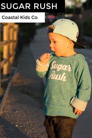 SUGAR RUSH Coastal Kids Co