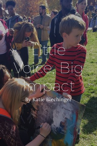 Little Voice, Big Impact By Katie Blechinger