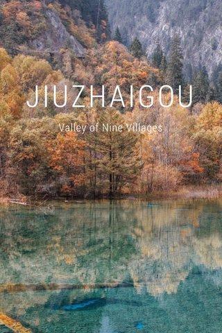 JIUZHAIGOU Valley of Nine Villages