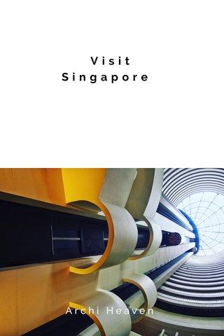 Visit Singapore Archi Heaven