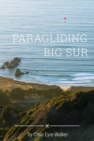 PARAGLIDING BIG SUR by Chris Eyre-Walker