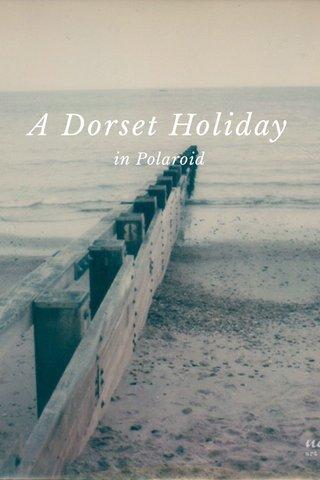 A Dorset Holiday in Polaroid