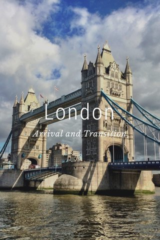 London Arrival and Transition