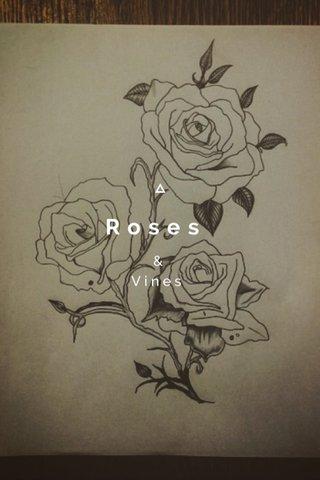 Roses & Vines