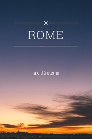 ROME la città eterna