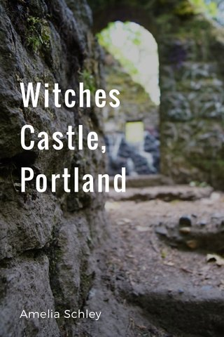 Witches Castle, Portland Amelia Schley
