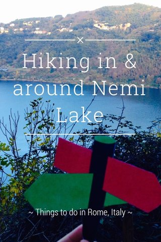 Hiking in & around Nemi Lake ~ Things to do in Rome, Italy ~