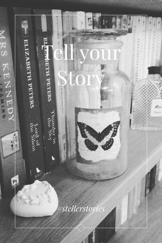 Tell your Story #stellerstories