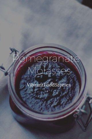 Pomegranate Molasses VibrantFoodStories