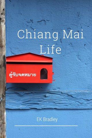 Chiang Mai Life EK Bradley