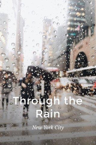 Through the Rain New York City