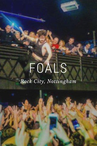 FOALS Rock City, Nottingham
