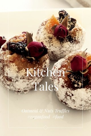 Kitchen Tales Oatmeal & Nuts Truffles #veganfood #food