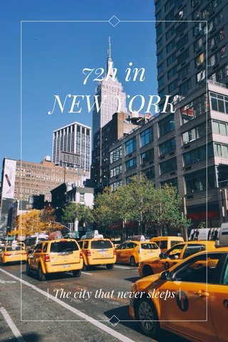 72h in NEW YORK | The city that never sleeps |