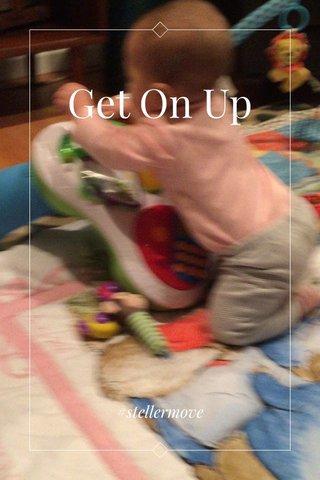 Get On Up #stellermove