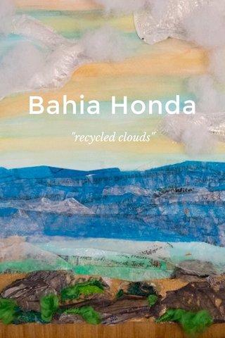 "Bahia Honda ""recycled clouds"""