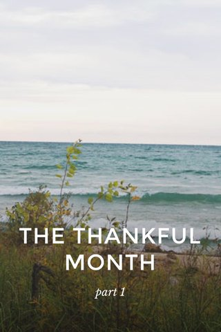 THE THANKFUL MONTH part 1