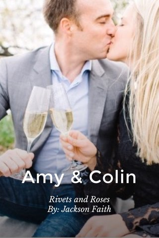 Amy & Colin Rivets and Roses By: Jackson Faith