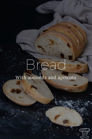Bread With almonds and apricots