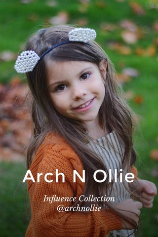 Arch N Ollie Influence Collection @archnollie
