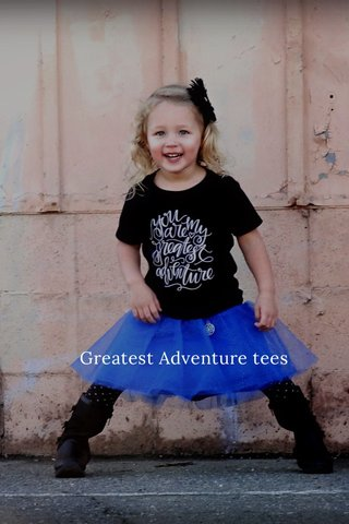 Greatest Adventure tees