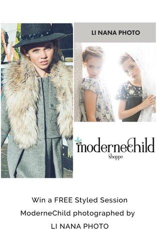 Win a FREE Styled Session ModerneChild photographed by LI NANA PHOTO