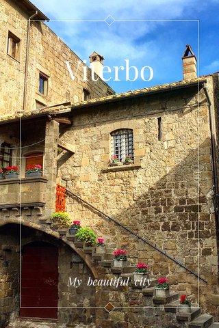 Viterbo My beautiful city