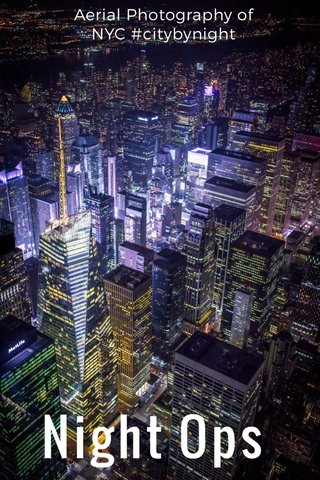 Night Ops Aerial Photography of NYC #citybynight