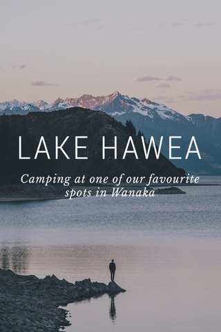 LAKE HAWEA Camping at one of our favourite spots in Wanaka