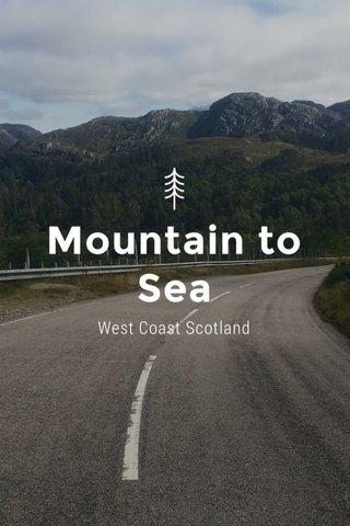 Mountain to Sea West Coast Scotland