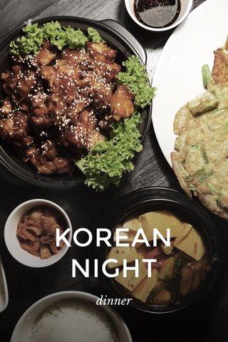 KOREAN NIGHT dinner