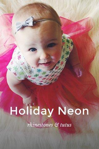 Holiday Neon rhinestones & tutus
