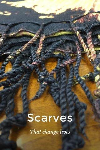 Scarves That change lives