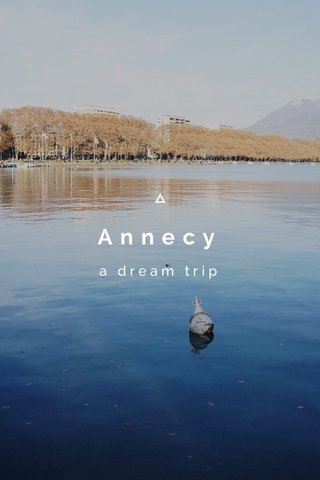 Annecy a dream trip