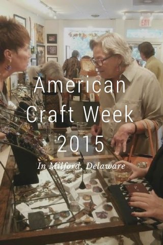 American Craft Week 2015 In Milford, Delaware