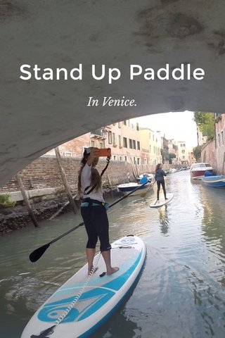 Stand Up Paddle In Venice.