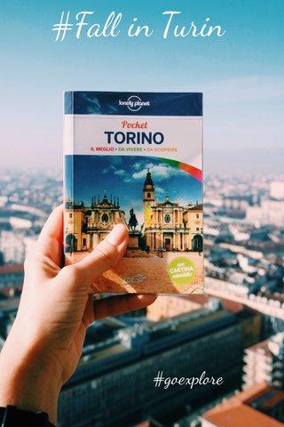 #Fall in Turin #goexplore