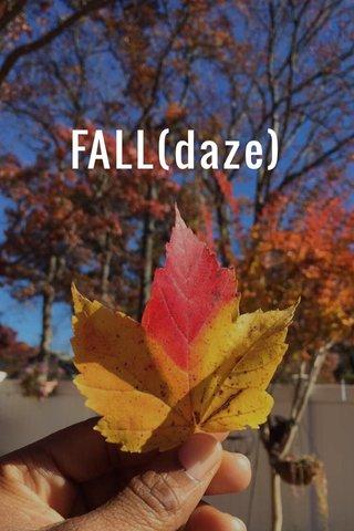 FALL(daze)