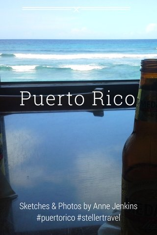 Puerto Rico Sketches & Photos by Anne Jenkins #puertorico #stellertravel