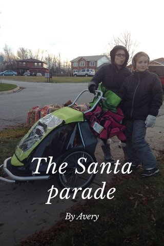 The Santa parade By Avery