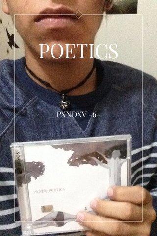 POETICS PXNDXV -6-