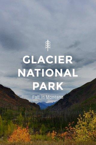 GLACIER NATIONAL PARK Fall in Montana
