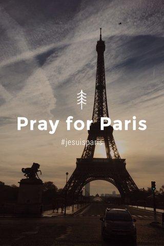 Pray for Paris #jesuisparis