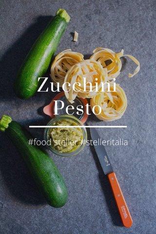 Zucchini Pesto #food steller #stelleritalia