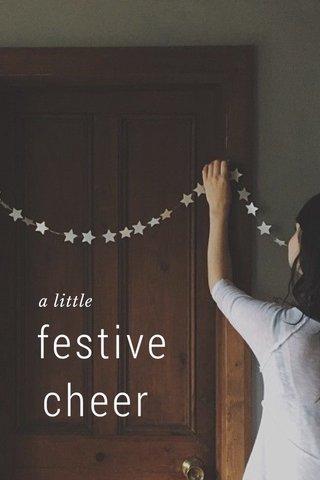 festive cheer a little