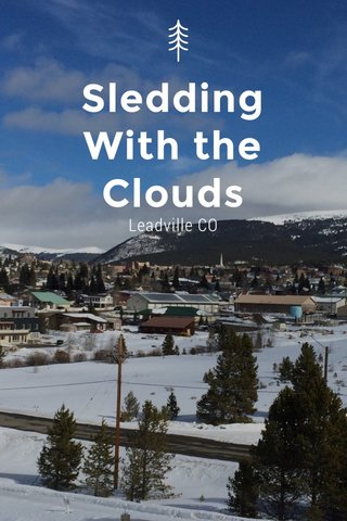 Sledding With the Clouds Leadville CO
