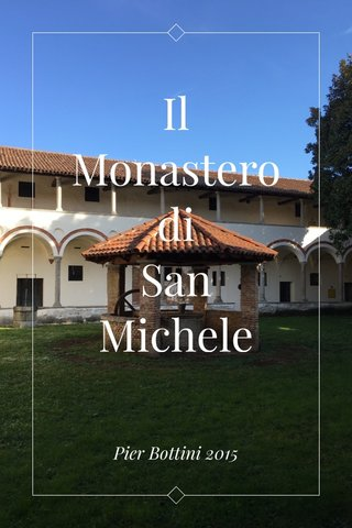 Il Monastero di San Michele a Lonate Pozzolo Pier Bottini 2015