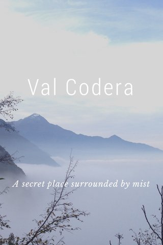 Val Codera A secret place surrounded by mist