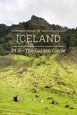 ICELAND Pt II - The Golden Circle