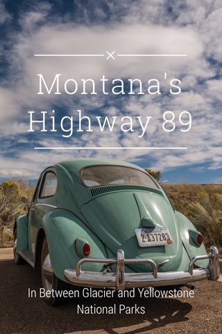 Montana's Highway 89 In Between Glacier and Yellowstone National Parks